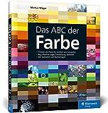 Das ABC der Farbe: Theorie und Praxis für Grafiker und Fotografen: Theorie und Praxis fr Grafiker und Fotografen