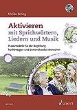 Aktivieren mit Sprichwörtern, Liedern und Musik: Praxismodelle für die Begleitung hochbetagter und demenzkranker Menschen. Ausgabe mit CD.: ... hochbetagter und demenzkranker Menschen